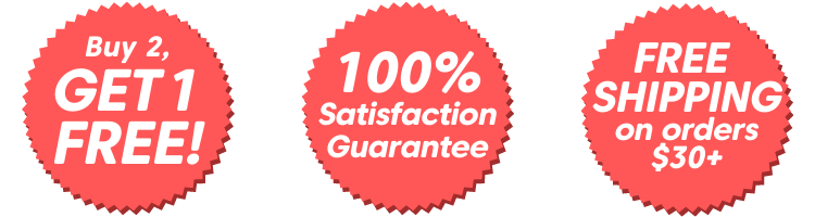 Buy 2, Get 1 Free; 100% Satisfaction Guarantee; Free Shipping on Orders Over $30