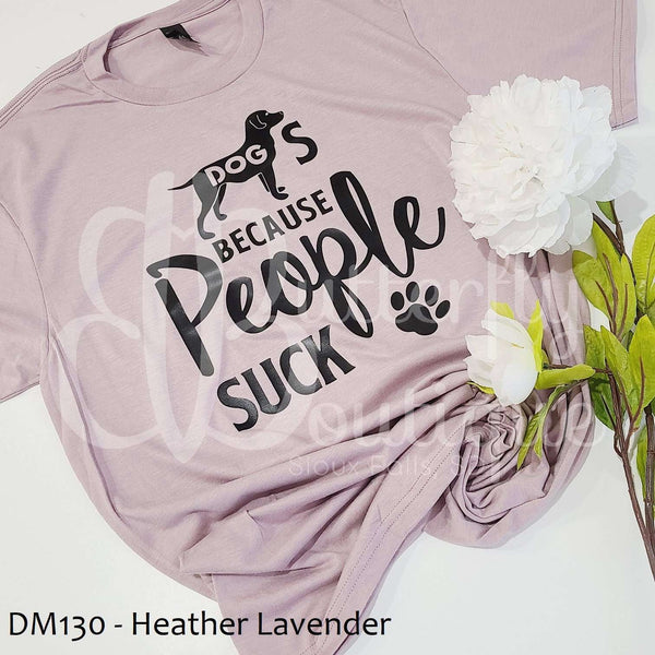 Dog's Because People Suck Graphic Tee