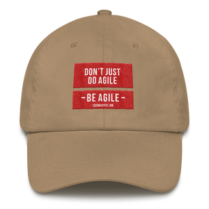 Don't Just Do Agile Be Agile hat