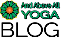 Blog - And Above All Yoga