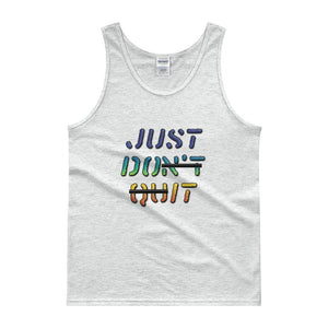"""Just Don't Quit"" Classic Fit Tank top - And Above All...YOGA"