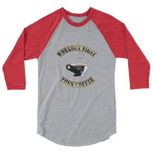 """Workout First"" Women's 3/4 Sleeve Raglan Baseball T-Shirt - And Above All...YOGA"