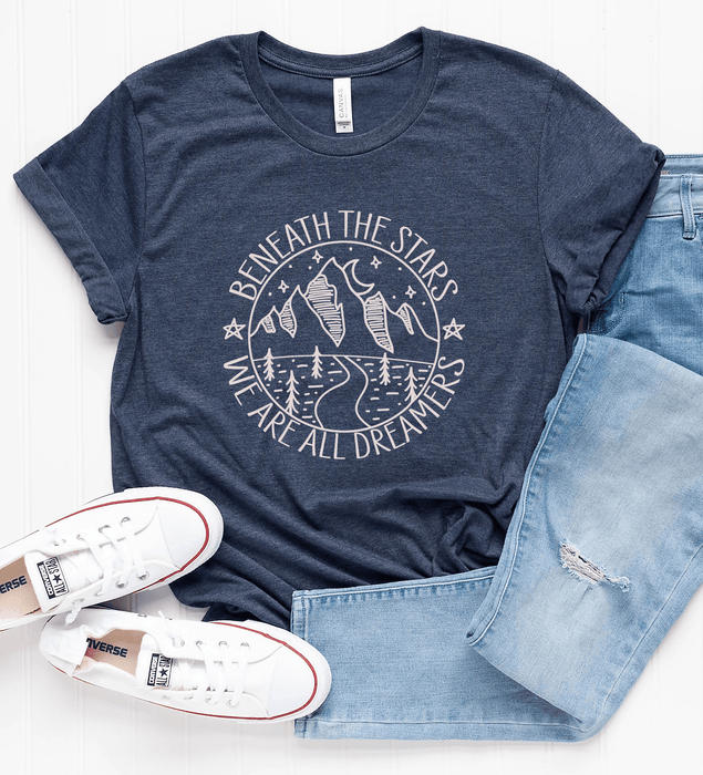 Beneath The Stars We Are All Dreamers - ASK Apparel LLC