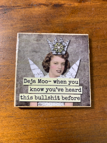 "2"" Snarky Lady Wood Magnet - Deja Moo - Savage Finds"