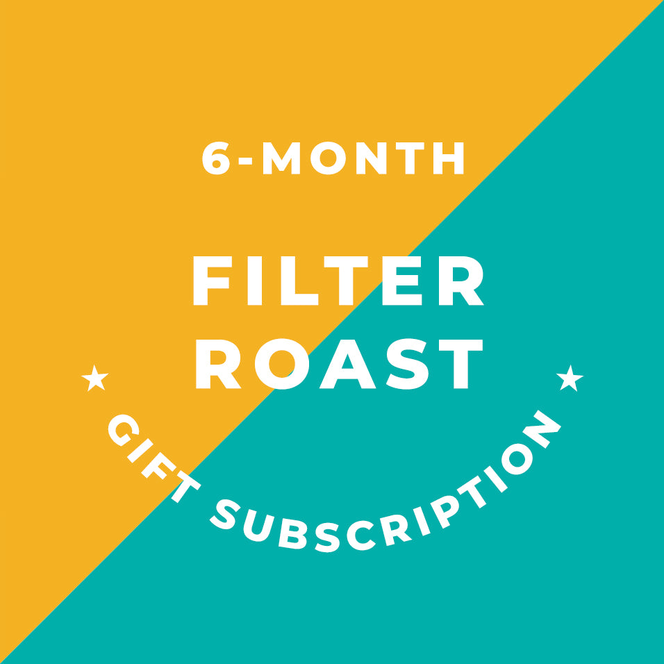 6-Month Filter Roast Gift Subscription