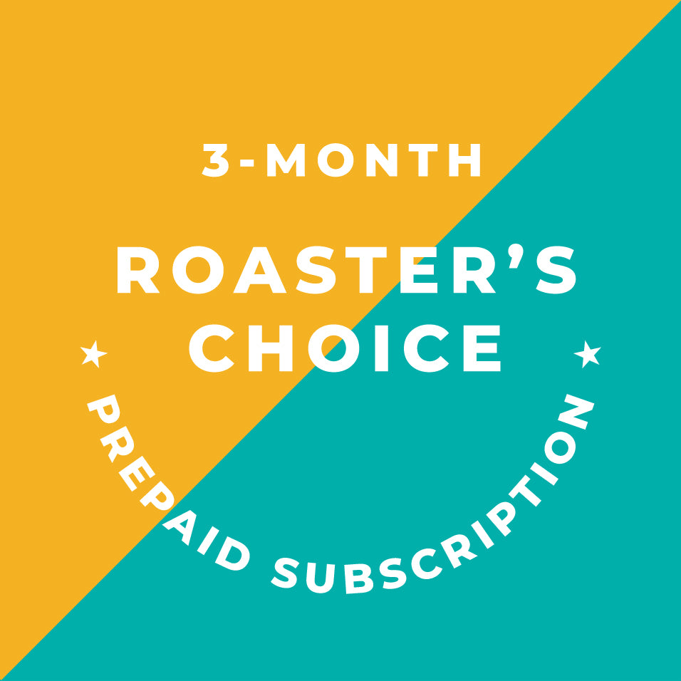 3-Month Roaster's Choice Prepaid Subscription