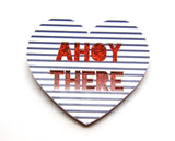 Ahoy There Brooch