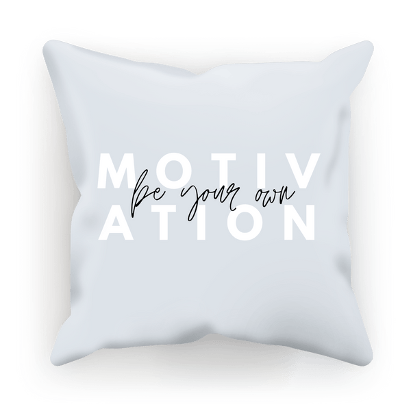 Be Your Own Motivation Pillow Cushion Cover