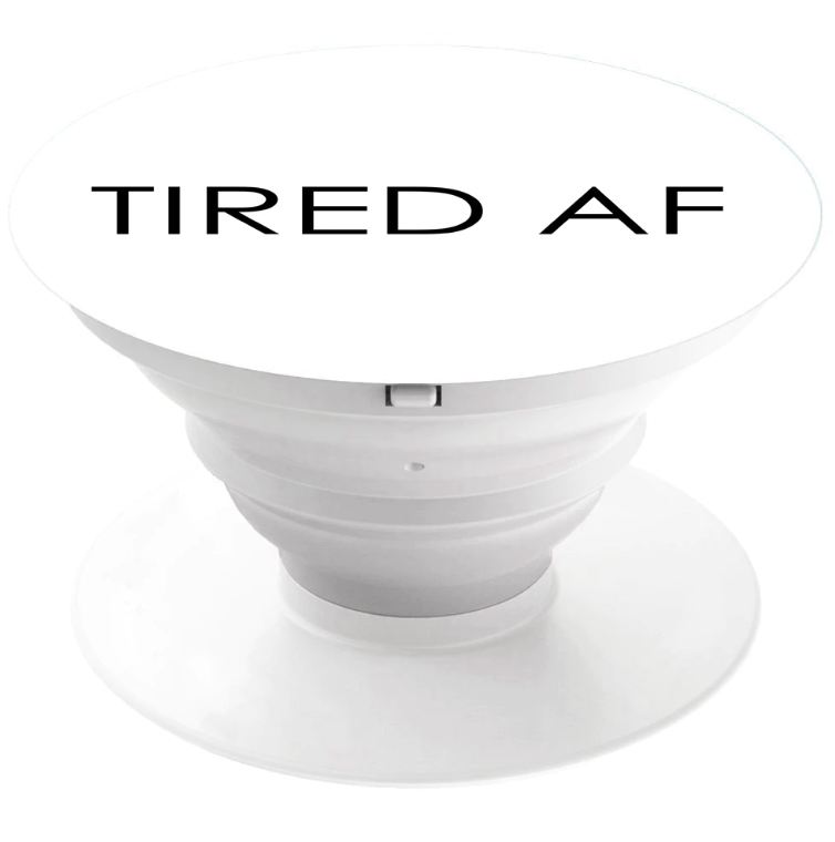 Tired AF Phone Grip - White