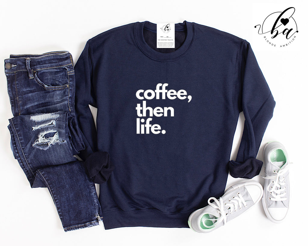 Coffee, then life Cozy Crew Neck Sweater