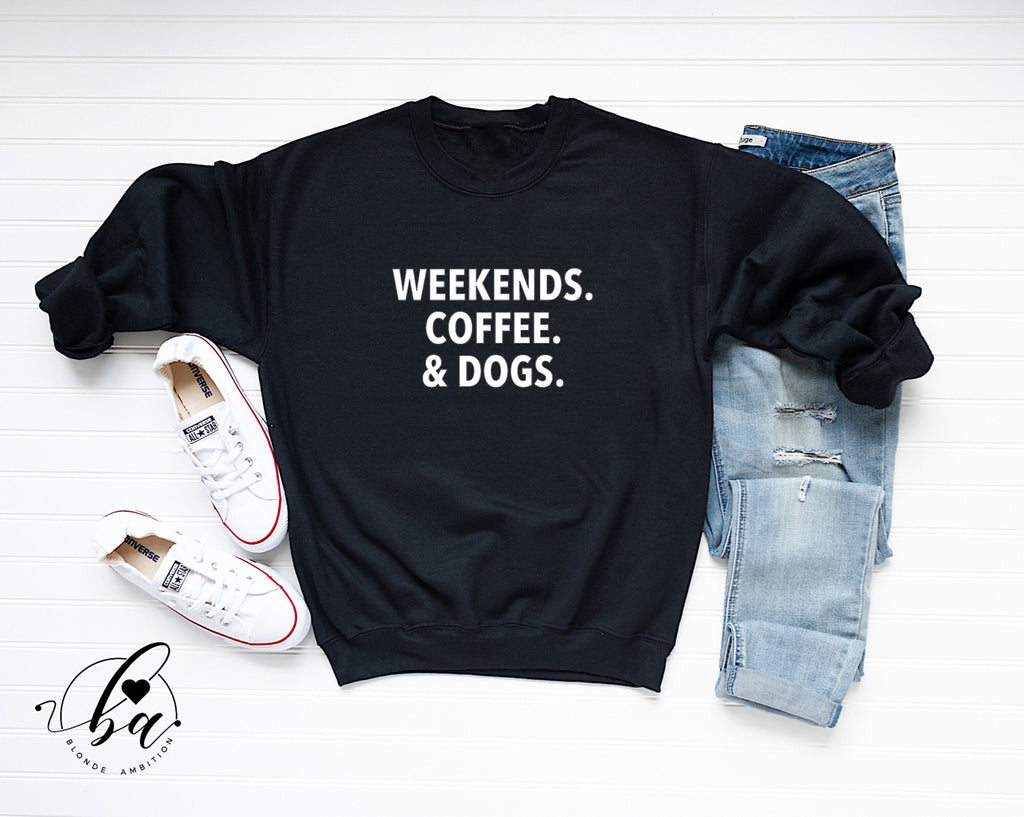 Weekends, Coffee & Dogs Cozy Crew Neck Sweater