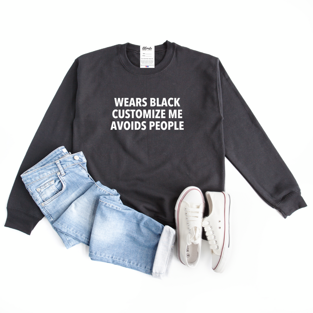 Wears Black, Loves {Customize}, Avoids People - Cozy Crew Neck Sweater