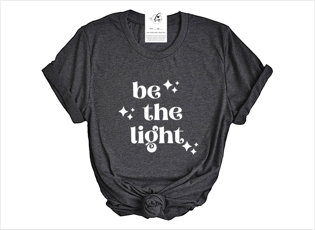 ✦ be the light® ✦ t-shirt