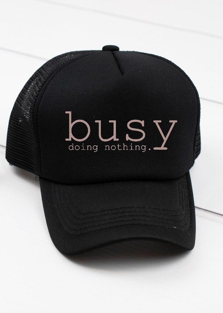 Busy Doing Nothing Cap