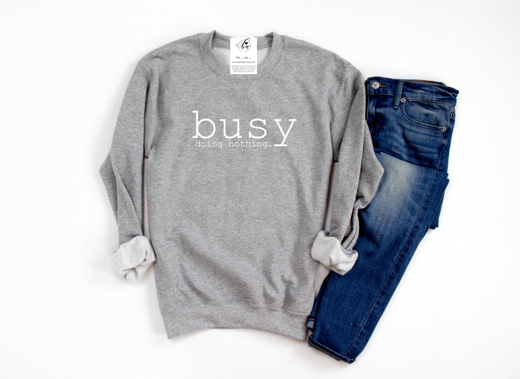Busy Doing Nothing Cozy Crew Neck Sweater