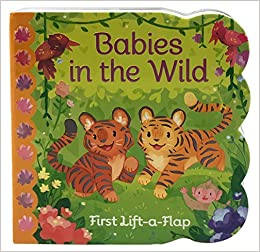 Babies in the Wild Lift-a-Flap Board Book