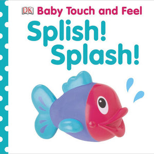 Baby Touch and Feel: Splish! Splash! Board Book