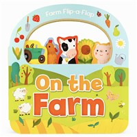 Flip-a-Flap On The Farm Board Book