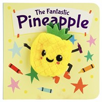 The Fantastic Pineapple - Finger Puppet Board Book
