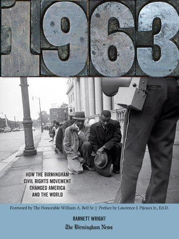 1963: How the Birmingham Civil Rights Movement Changed America and the World