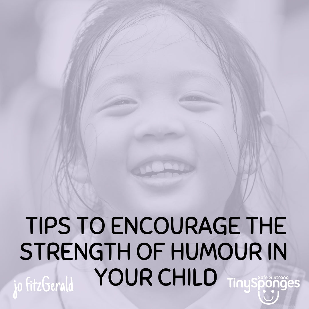 5 TOP TIPS FOR FOSTERING HUMOUR IN YOUR CHILD