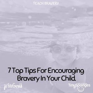 7 Tips for Fostering Bravery in Your Children