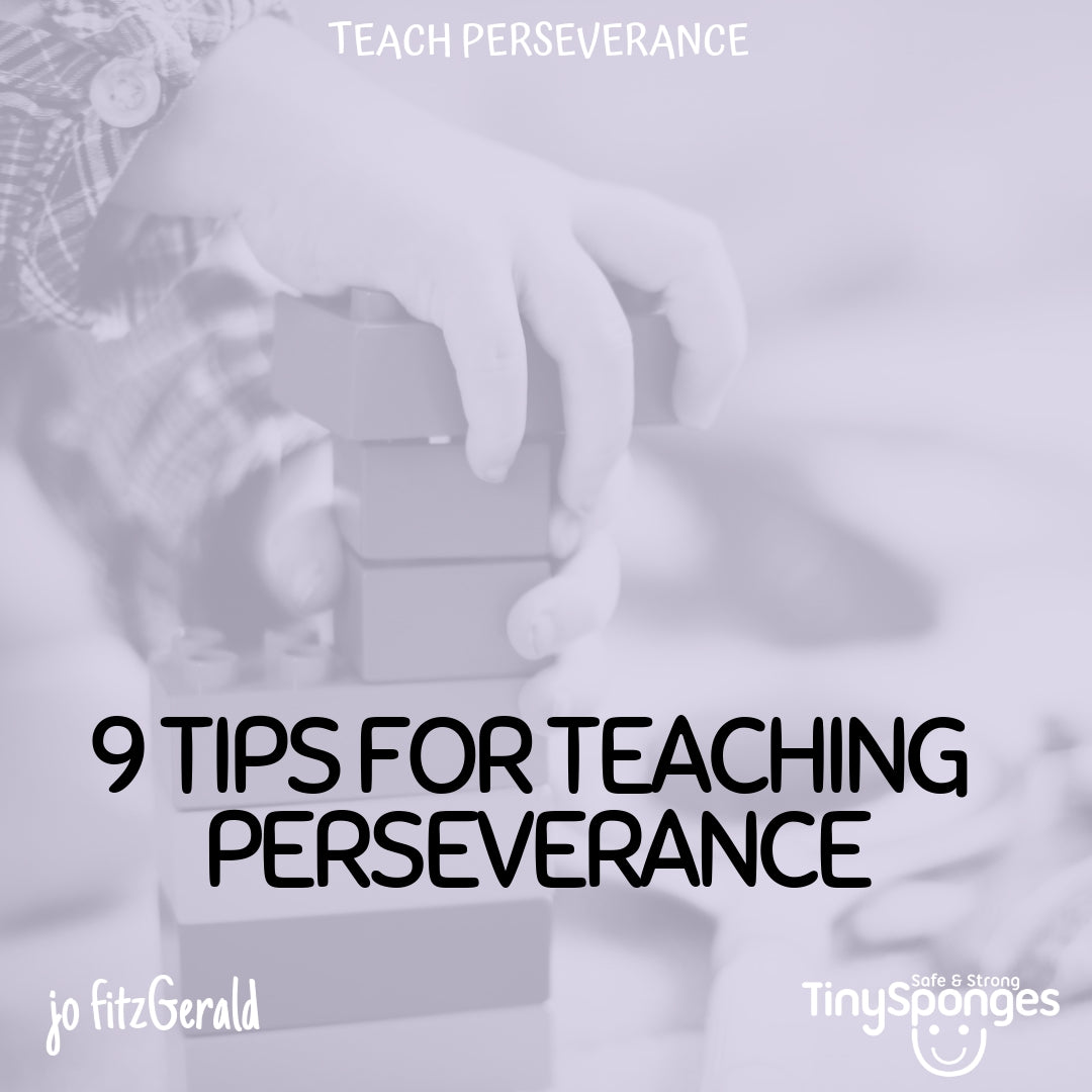 9 TIPS FOR FOSTERING PERSEVERANCE IN YOUR CHILD