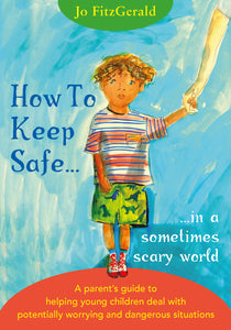 """How To Keep Safe ...in a sometimes scary world"" (softback book & Kindle)"