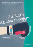 The Battle Against Boredom