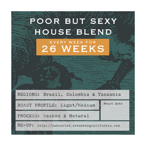 Poor But Sexy House Blend Gift Subscription - 6 Months