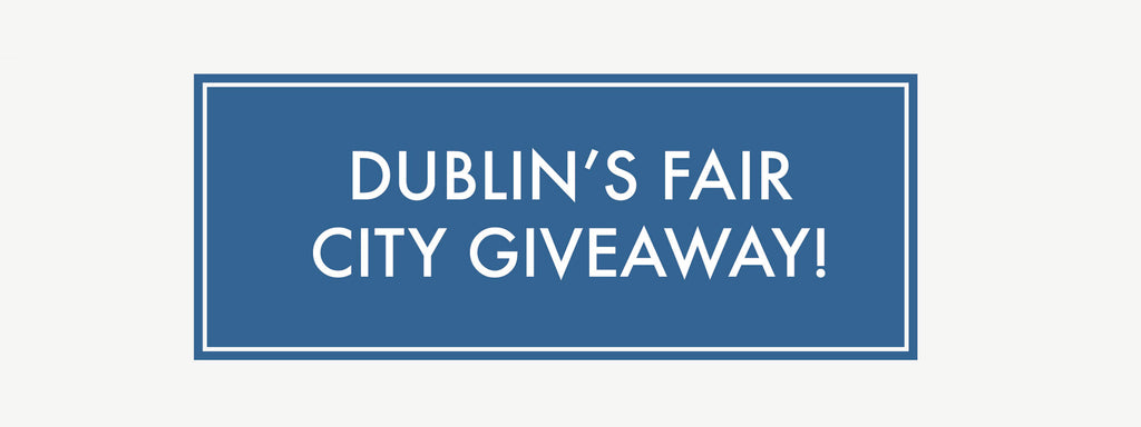 Dublin's Fair City Giveaway!