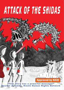 Attack of the Shidas - Kenyan science fiction, Commissioned by KHRC