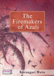 The Firemakers of Azali