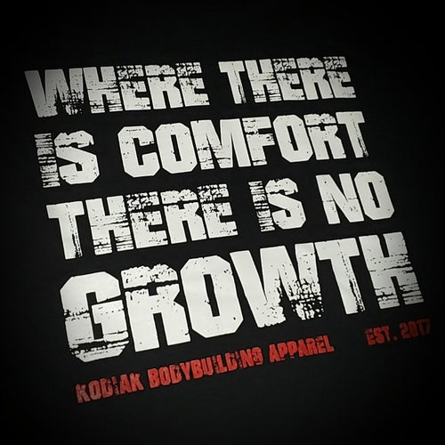 Where There is Comfort There is No Growth Tee
