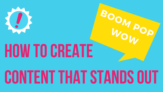 Create Content That Stands Out
