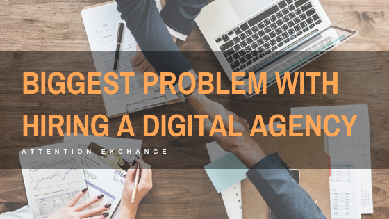 The Biggest Problem With Hiring a Digital Marketing Agency