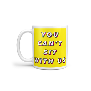 Personalised You Can't Sit With Us Mug - Yellow/Pink