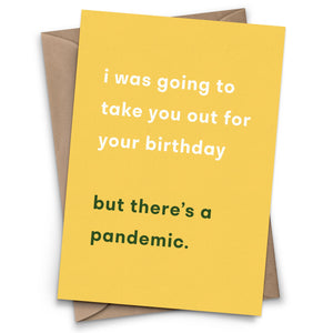 I was going to take you out... But there's a pandemic