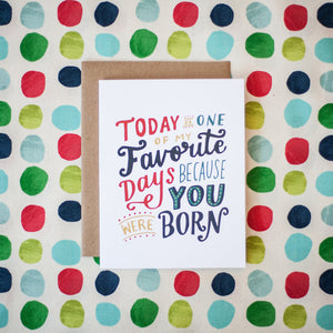 Because You Were Born Birthday Card