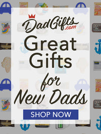 Great Gifts for New Dads!