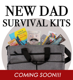 New Dad Survival Kits...Coming Soon!!