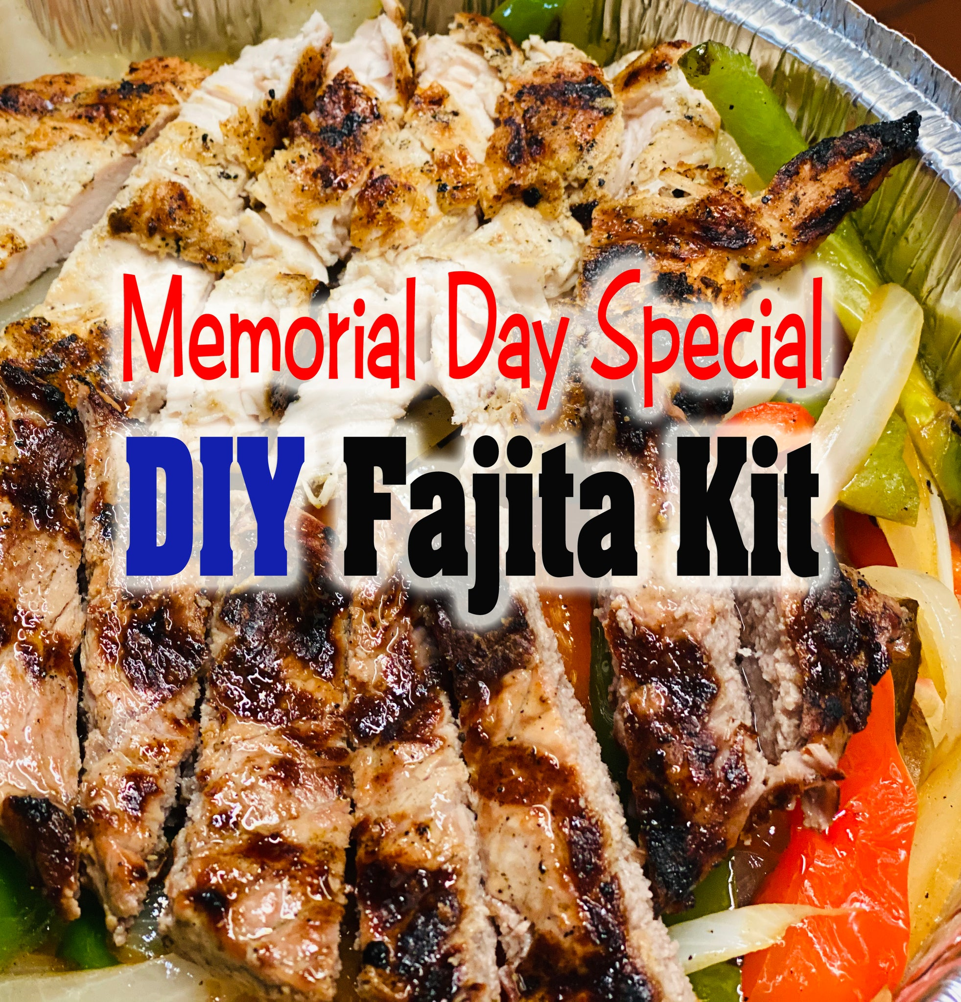 Fajita Kit Special for Memorial Day