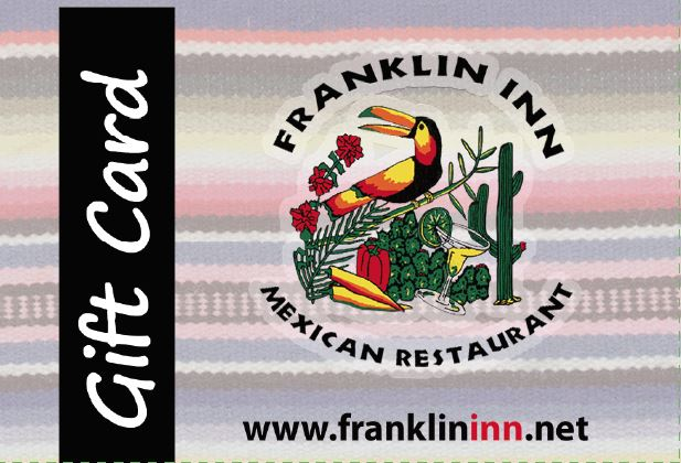Franklin Inn Mexican Restaurant Gift Card (Physical Card)