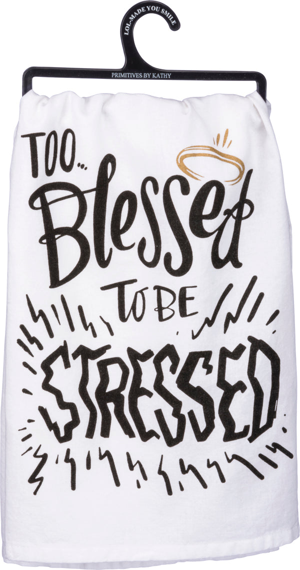 To Blessed To Be Stressed Towel