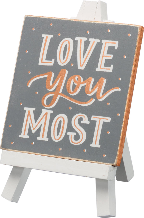 Love You Most Easel