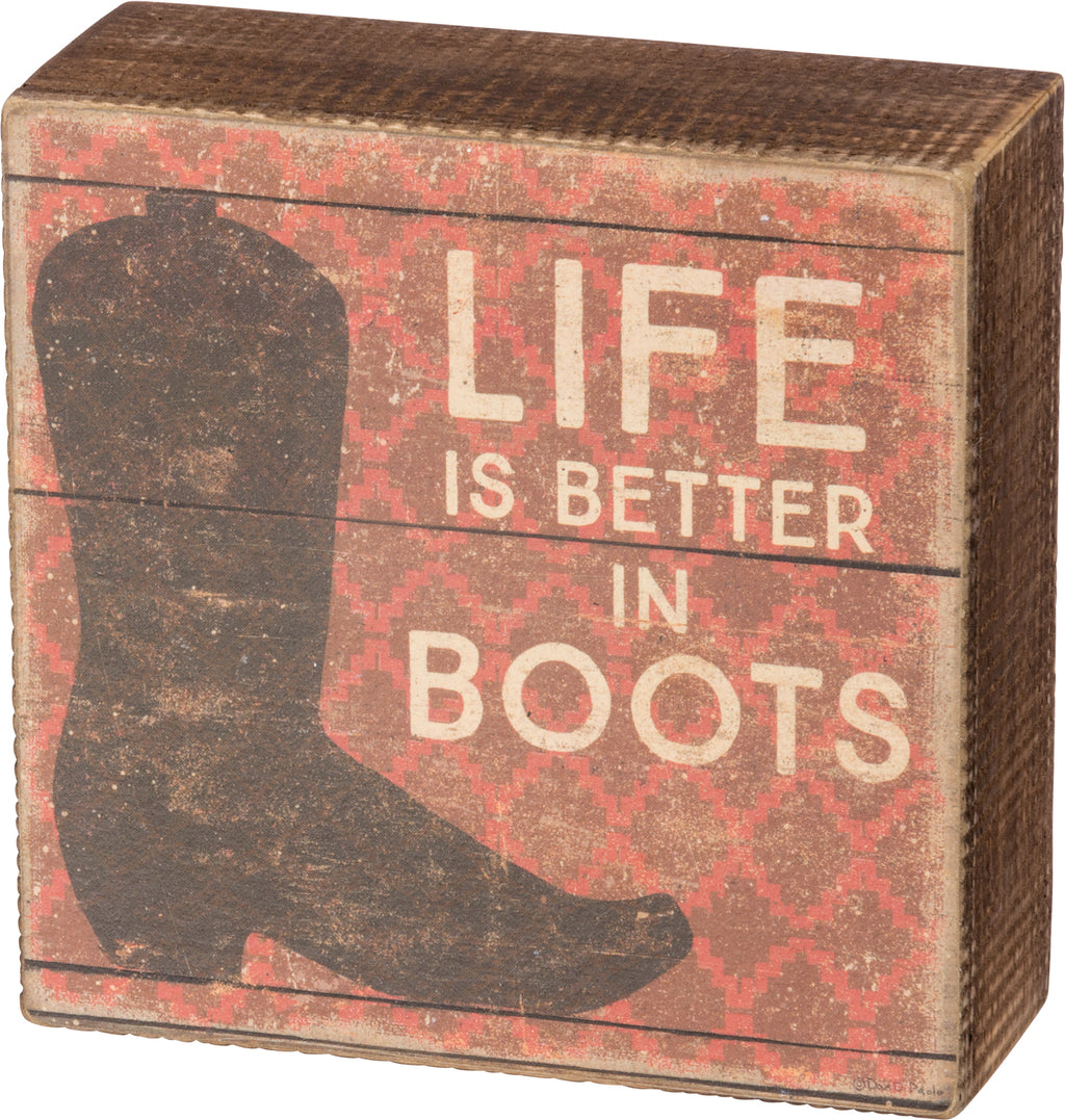 Life is Better In Boots Sign