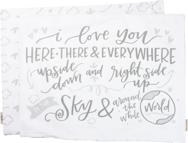 I Love You Everywhere Pillow Case