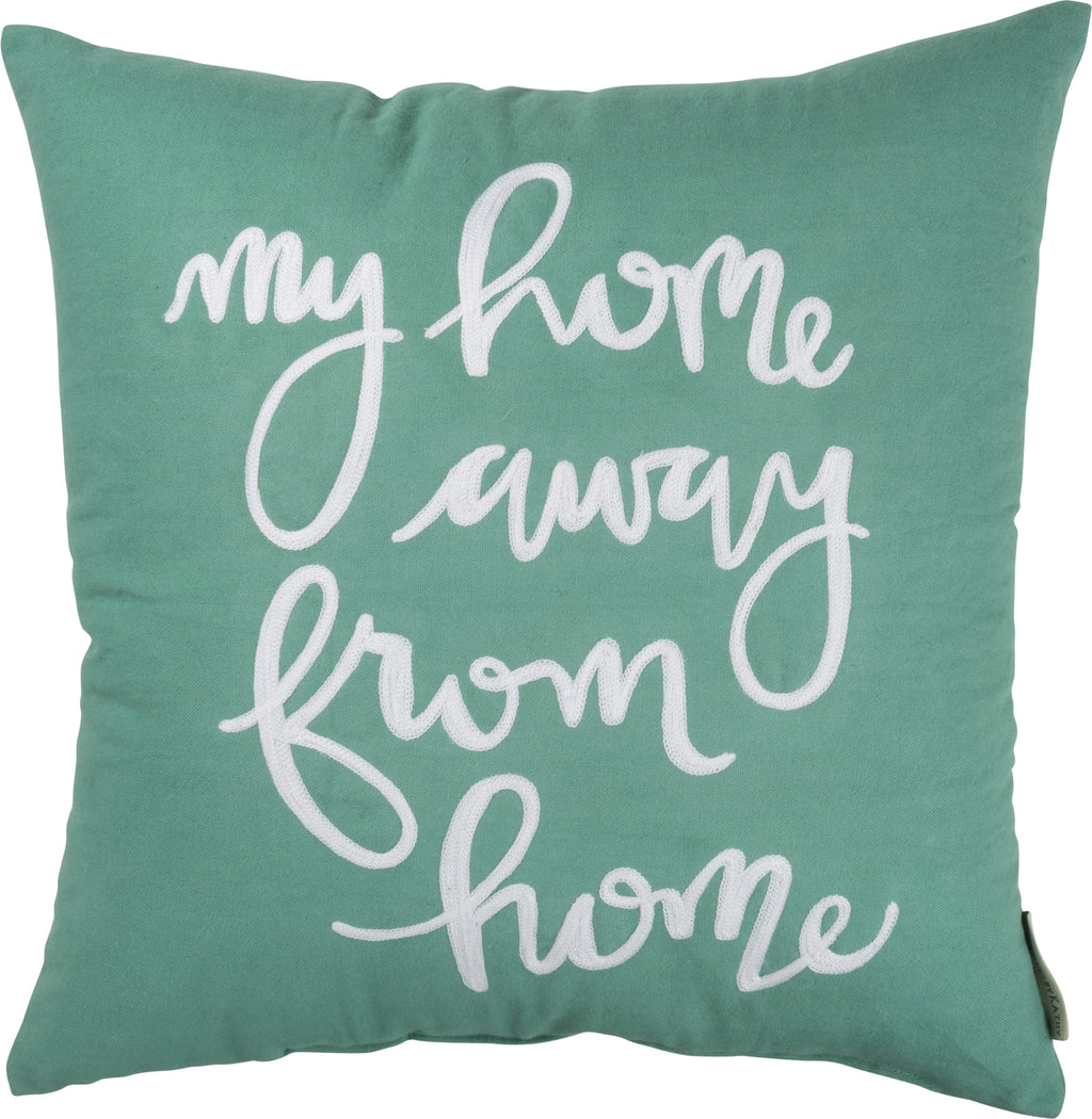 Home Away From Home Pillow Insert Included