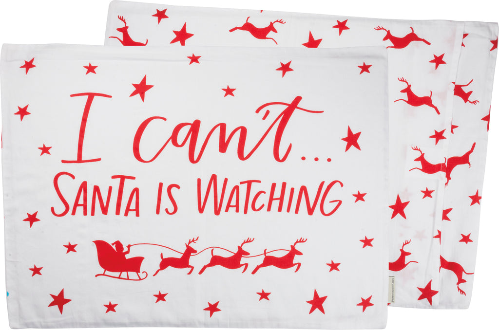 I Can't Santa Watching Pillow Case