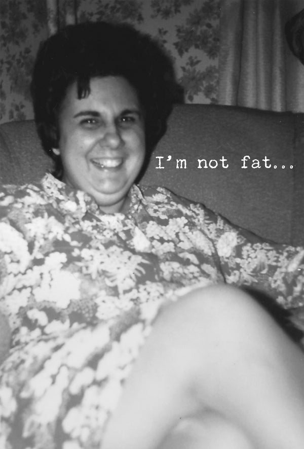 I'm Not Fat ... Card